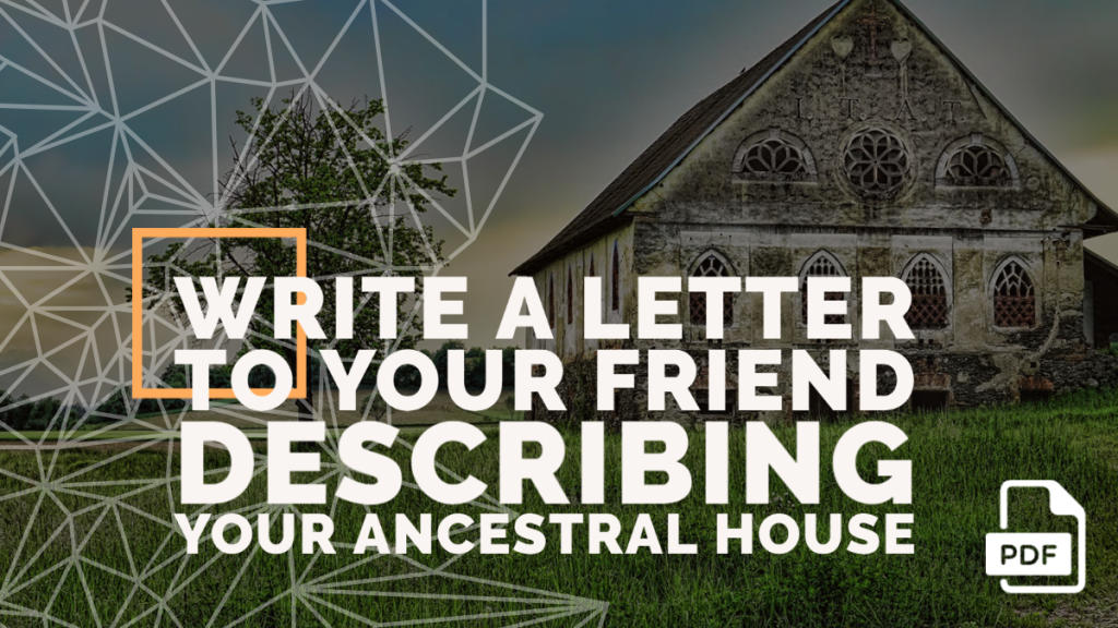 Feature image of Letter to Your Friend Describing Your Ancestral House