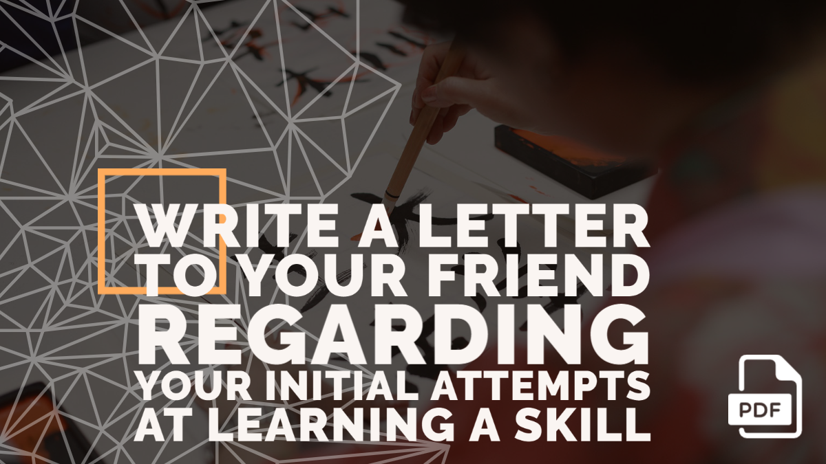 Write a Letter to Your Friend Regarding Your Initial Attempts at Learning a Skill